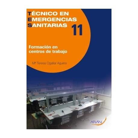 FORMACION EN CENTROS DE TRABAJO.TECNICO EN EMERGENCIAS SANITARIAS 11
