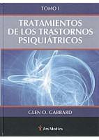 TRATAMIENTO DE LOS TRASTORNOS PSIQUIATRICOS, TOMO I