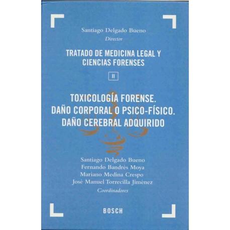 TRATADO DE MEDICINA LEGAL Y CIENCIAS FORENSES, TOMO II: TOXICOLOGIA FORENSE. DAÃ O CORPORAL O PSICO-FISICO. DAÃ O CEREBRAL