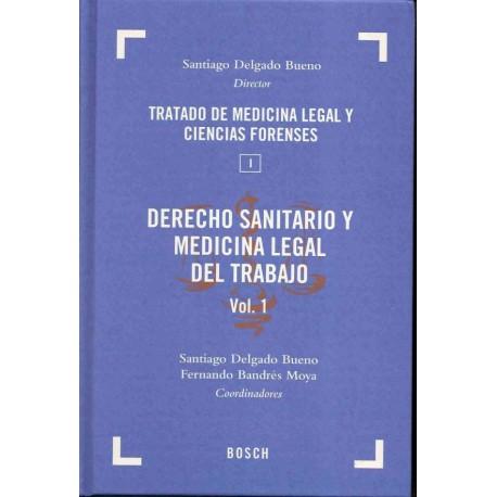 TRATADO DE MEDICINA LEGAL Y CIENCIAS FORENSES, TOMO I: DERECHO SANITARIO Y MEDICINA LEGAL DEL TRABAJO (2 VOLS.)