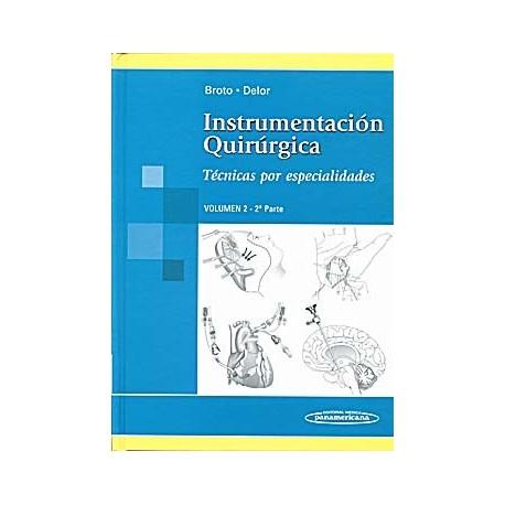 INSTRUMENTACION QUIRURGICA. TECNICAS POR ESPECIALIDADES VOL 2 (2ª PARTE)