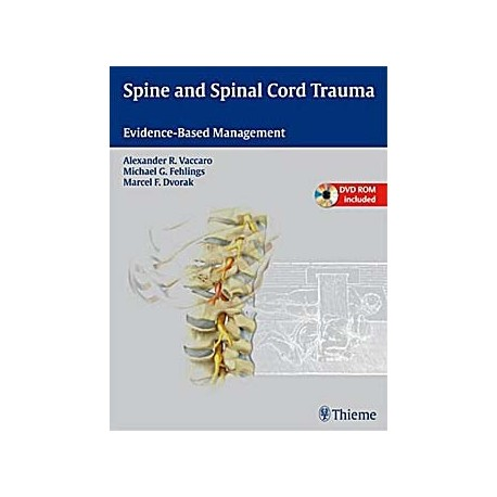 SPINE AND SPINAL CORD TRAUMA. EVIDENCE-BASED MANAGEMENT + DVD-ROM