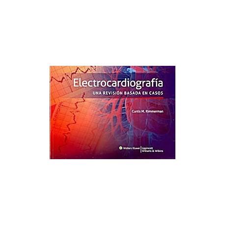 ELECTROCARDIOGRAFIA. UNA REVISION DE CASOS
