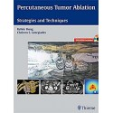 PERCUTANEOUS TUMOR ABLATION. STRATEGIES AND TECHNIQUES + DVD-ROM