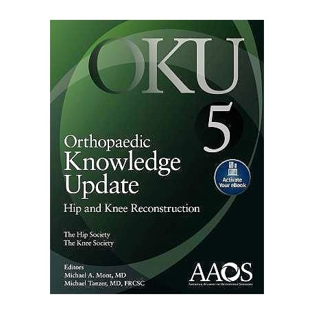 ORTHOPAEDIC KNOWLEDGE UPDATE (OKU). HIP ANG KNEE RECONSTRUCTION 5