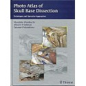 PHOTO ATLAS OF SKULL BASE DISSECTION. TECHNIQUES AND OPERATIVE APPROACHES