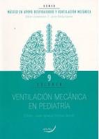 VENTILACION MECANICA EN PEDIATRIA. (MASTER EN APOYO RESPIRATORIO Y VENTILACION MECANICA VOL.9)