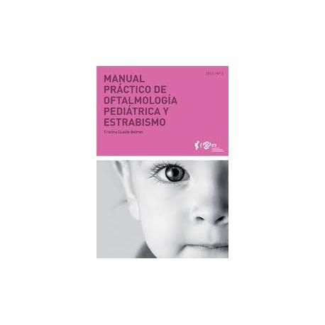 MANUAL PRACTICO DE OFTALMOLOGIA PEDIATRICA Y ESTRABISMO (COLECCION MANUALES PRACTICOS FOM Nº3)