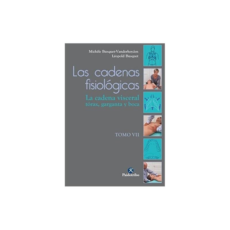 LAS CADENAS FISIOLOGICAS. TOMO VII. LA CADENA VISCERAL TORAX ...