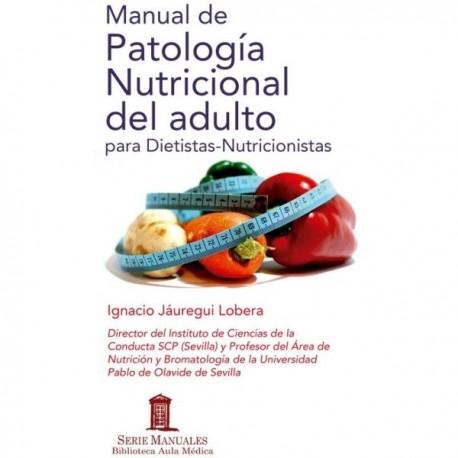 MANUAL DE PATOLOGIA NUTRICIONAL DEL ADULTO PARA DIETISTAS-NUTRICIONISTAS