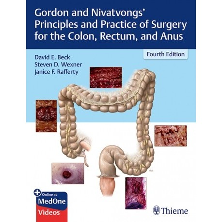 GORDON AND NIVATVONGS PRINCIPLES AND PRACTICE OF SURGERY FOR THE COLON, RECTUM AND ANUS