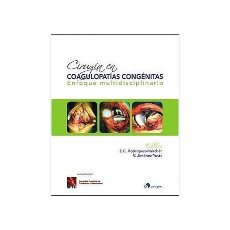 CIRUGIA EN COAGULOPATIAS CONGENITAS. ENFOQUE MULTIDISCIPLINARIO