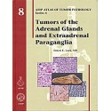 TUMORS OF THE ADRENAL GLANDS: AFIP ATLAS SERIES 4 VOL. 8