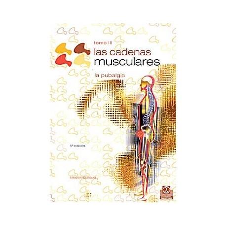 LAS CADENAS MUSCULARES, TOMO 3. LA PUBALGIA