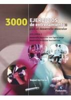 3000 EJERCICIOS DE ENTRENAMIENTO PARA EL DESARROLLO MUSCULAR (VOL.2)