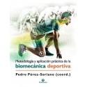 METODOLOGIA Y APLICACION PRACTICA DE LA BIOMECANICA DEPORTIVA