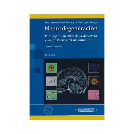 NEURODEGENERACION. PATOLOGIA MOLECULAR DE LA DEMENCIA Y LOS TRASTORNOS DEL MOVIMIENTO