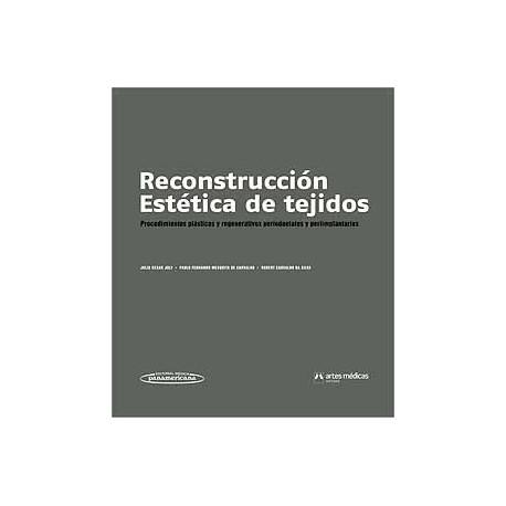 RECONSTRUCCION ESTETICA DE TEJIDOS. PROCEDIMIENTOS PLASTICOS Y REGENERATIVOS PERIODONTALES Y PERIIMPLANTARIOS