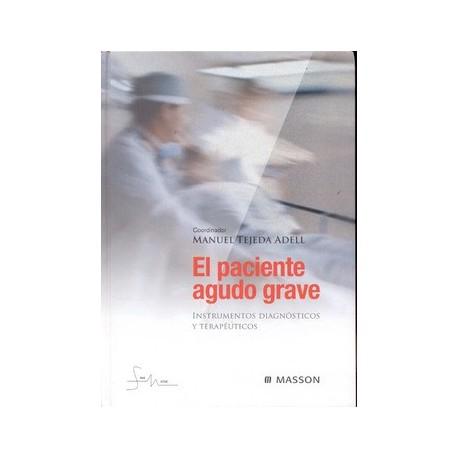 EL PACIENTE AGUDO GRAVE. INSTRUMENTOS DIAGNOSTICOS Y TERAPEUTICOS