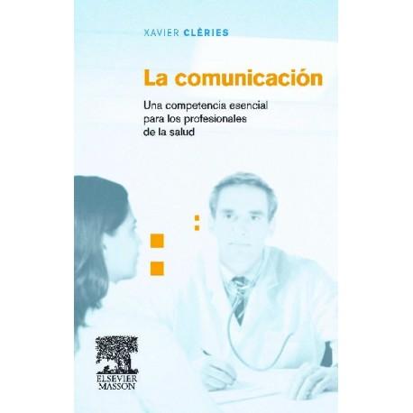 LA COMUNICACION. UNA COMPETENCIA ESENCIAL PARA LOS PROFESIONALES DE LA SALUD.