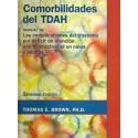 COMORBILIDADES DEL TDAH. MANUAL DE LAS COMPLICACIONES DEL TRASTORNO POR DEFICIT DE ATENCION CON HIPERACTIVIDAD EN NIÑOS Y ADULTOS