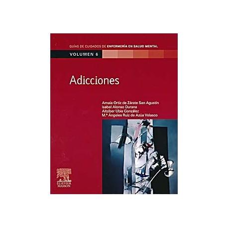 GUIAS DE CUIDADOS DE ENFERMERIA EN SALUD MENTAL, VOL. 6: ADICCIONES