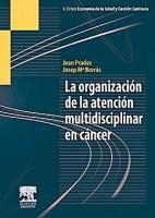 LA ORGANIZACION DE LA ATENCION MULTIDISCIPLINAR EN CANCER