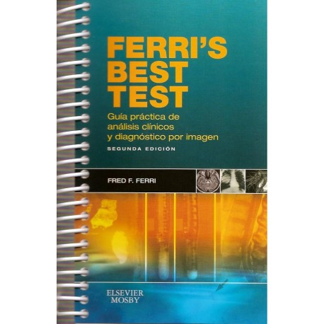 FERRIS BEST TEST. GUIA PRACTICA DE ANALISIS CLINICOS Y DIAGNOSTICO POR IMAGEN