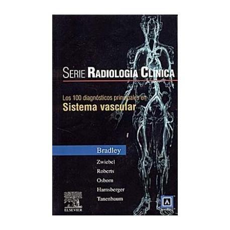 SERIE RADIOLOGIA CLINICA: 100 DIAGNOSTICOS PPLES. EN SISTEMA VASCULAR