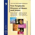 NON-NEOPASTIC DISEASES OF BONES AND JOINTS: ATLAS OF NONTUMOR PATHOLOGY-9