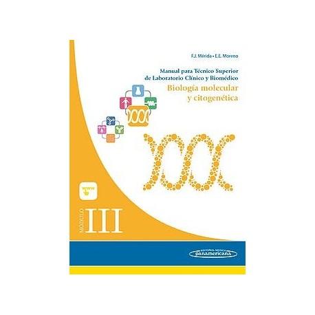MODULO III. BIOLOGIA MOLECULAR Y CITOGENETICA: MANUAL PARA TECNICO SUPERIOR DE LABORATORIO CLINICO Y BIOMEDICO