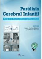 PARALISIS CEREBRAL INFANTIL. MANEJO DE LAS ALTERACIONES MUSCULO-ESQUELETICAS ASOCIADAS