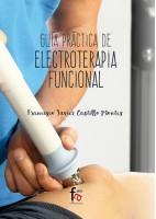 GUIA PRACTICA DE ELECTROTERAPIA FUNCIONAL