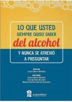 LO QUE USTED SIEMPRE QUISO SABER DEL ALCOHOL Y NUNCA SE ATREVIO A PREGUNTAR
