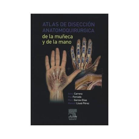 ATLAS DE DISECCION ANATOMOQUIRURGICA DE LA MUÑECA Y DE LA MANO