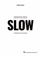 ODONTOLOGIA SLOW - GESTION HACIA LA EXCELENCIA