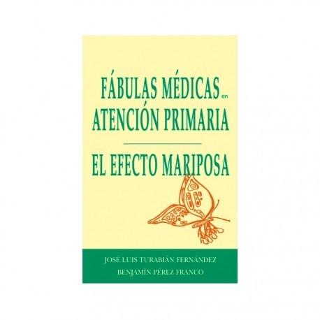FABULAS MEDICAS EN ATENCION PRIMARIA. EL EFECTO MARIPOSA