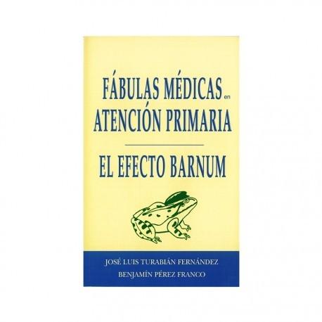 FABULAS MEDICAS EN ATENCION PRIMARIA. EL EFECTO BARNUM
