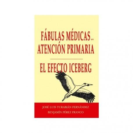 FABULAS MEDICAS EN ATENCION PRIMARIA. EL EFECTO ICEBERG