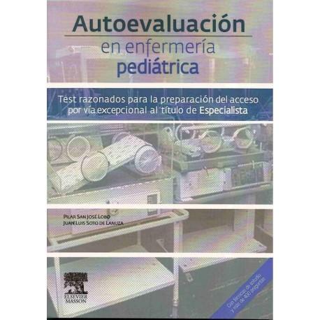 AUTOEVALUACION EN ENFERMERIA PEDIATRICA. TEST RAZONADOS PARA LA PREPARACION DEL ACCESO POR VIA EXCEPCIONAL AL TITULO DE ESPECIALISTA