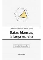 BATAS BLANCAS, LA LARGA MARCHA