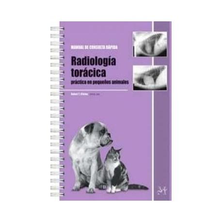 RADIOLOGIA TORACICA PRACTICA EN PEQUEÑOS ANIMALES