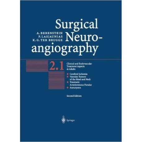 SURGICAL NEUROANGIOGRAPHY VOL.2: CLINICAL AND ENDOVASCULAR TREATMENT ASPECTS IN ADULTS