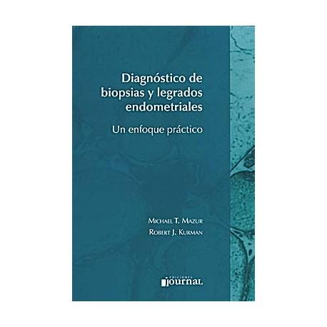 DIAGNOSTICO DE BIOPSIAS Y LEGRADOS ENDOMETRIALES. UN ENFOQUE PRACTICO