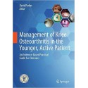 MANAGEMENT OF KNEE OSTEOARTHRITIS IN THE YOUNGER, ACTIVE PATIENT