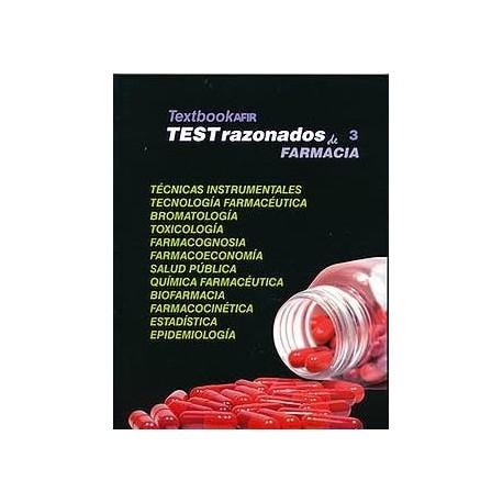 TEXTBOOK AFIR TEST RAZONADOS 3 TECNICAS INSTRUMENTALES, TECNOLOGIA FARMACEUTICA, BROMATOLOGIA, TOXICOLOGIA, FARMACOGNOSIA, FARMACOECONOMIA, SALUD PUBLICA, QUIMICA FARMACEUTICA, BIOFARMACIA, FARMACOCINETICA, ESTADISTICA, EPIDEMIOLOGIA