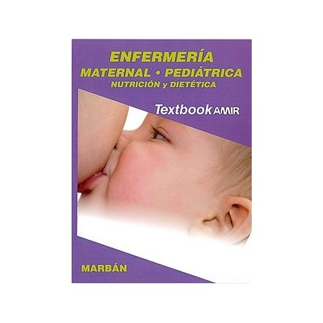 TEXTBOOK AMIR ENFERMERIA VOLUMEN 2 MATERNAL, PEDIATRICA, NUTRICION Y DIETETICA