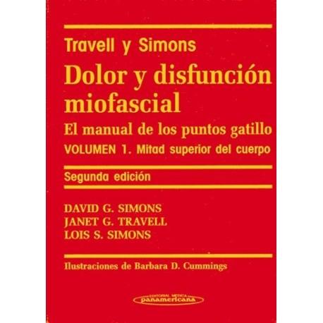 TRAVELL Y SIMONS. DOLOR Y DISFUNCION MIOFASCIAL. EL MANUAL DE LOS PUNTOS GATILLO (VOL.1) MITAD SUPERIOR DEL CUERPO