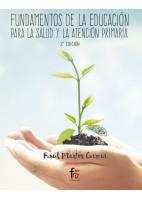 FUNDAMENTOS DE LA EDUCACION PARA LA SALUD Y LA ATENCION PRIMARIA