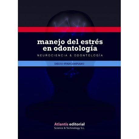 NEUROCIENCIA & ODONTOLOGIA. MANEJO DEL ESTRES EN ODONTOLOGIA